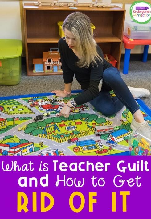 How to Get Rid of Teacher Guilt